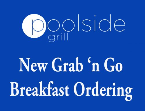 The Poolside Grill now offers a Grab 'n Go Breakfast Ordering